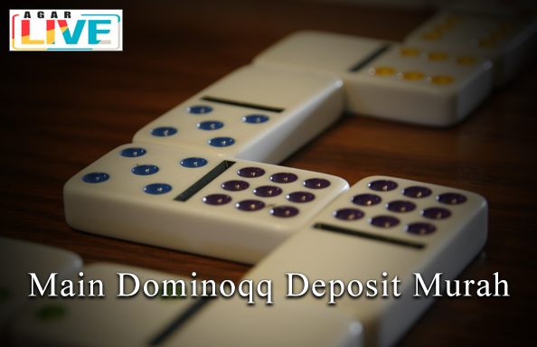 Main Dominoqq Deposit Murah