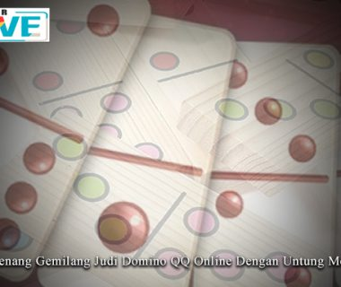 Domino QQ Online Dengan Untung Melimpah Cara Menang Gemilang Judi
